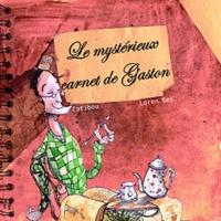 Loren Bes et  Catibou - Le mystérieux carnet de Gaston.