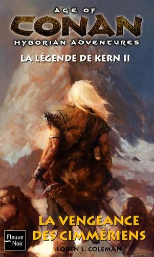 Loren Coleman - Age of Conan  : La légende de Kern - Tome 2, La vengeance des Cimmériens.
