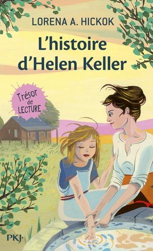 Lorena A. Hickok - L'histoire d'Helen Keller.