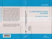 Lorena Parini - La politique d'asile en Suisse - Une perspective systémique.