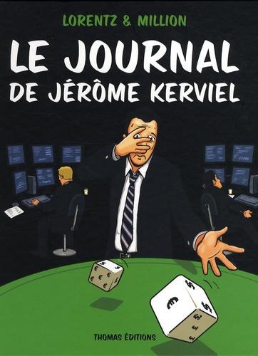 Lorentz et  Million - Le journal de Jérôme Kerviel.
