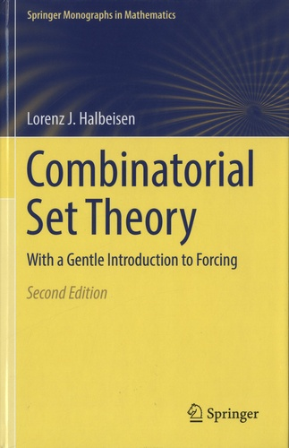 Combinatorial Set Theory. With a Gentle Introduction to Forcing 2nd edition