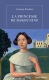 Lorenza Foschini - La princesse de Bakounine.
