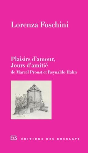 Plaisirs d'amour, Jours d'amitié. De Marcel Proust et Reynaldo Hahn