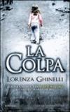 Lorenza Ghinelli - La colpa.