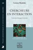 Lorenza Mondada - Chercheurs en interaction - Comment émergent les savoirs.