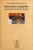 Lorenza Mondada et Luci Nussbaum - Interactions cosmopolites - L'organisation de la participation plurilingue.