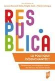 Lorenzo Barrault-Stella et Brigitte Gaïti - La politique désenchantée ? - Perspectives sociologiques autour des travaux de Daniel Gaxie.