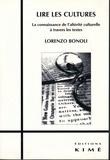 Lorenzo Bonoli - Lire les cultures - La connaissance de l'altérité culturelle à travers les textes.