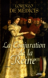 Lorenzo de Medici - La Conjuration de la Reine.