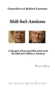 Lorenzo Genevieve - Sidi-bel-Amiens, l'épopée d'une famille pied-noir.