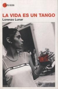 Lorenzo Lunar - La vida es un tango.