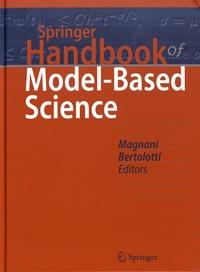 Lorenzo Magnani et Tommaso Bertolotti - Springer Handbook of Model-Based Science.