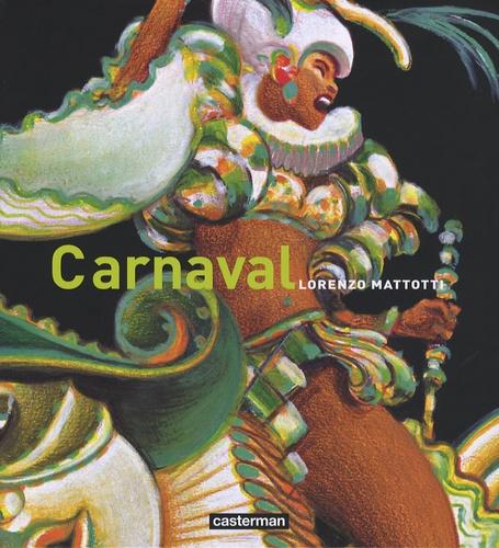 Lorenzo Mattotti - Carnaval - Couleurs et mouvements.