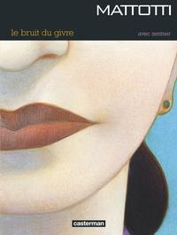 Lorenzo Mattotti - Le bruit du givre.