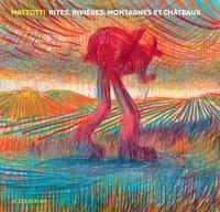 Lorenzo Mattotti - Rites, rivières, montagnes et châteaux.