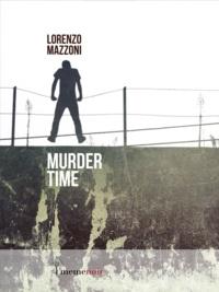 Lorenzo Mazzoni - Murder Time.