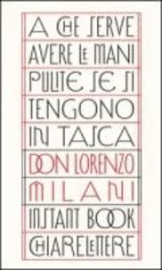 Lorenzo Milani - A che serve avere le mani pulite se si tengono in tasca.