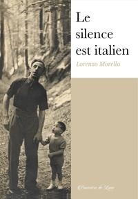 Lorenzo Morello - Le silence est italien.