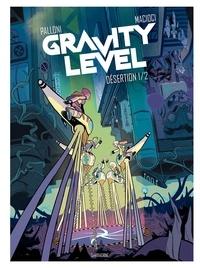 Lorenzo Palloni et Vittoria Macioci - Gravity Level Tome 1 : Désertion.