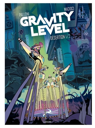 Gravity Level Tome 1 Désertion