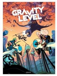 Lorenzo Palloni et Vittoria Macioci - Gravity Level Tome 2 : Désolation.