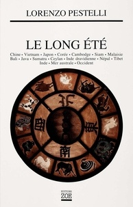 Lorenzo Pestelli et Nicolas Bouvier - Le Long été - Itinéraire poétique et politique divisé en dix-sept heures solaires.