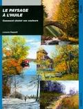 Lorenzo Rappelli - Le paysage à l'huile - Comment choisir ses couleurs.