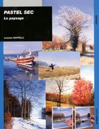 Lorenzo Rappelli - Pastel sec - Le paysage.