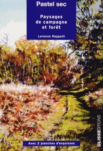 Lorenzo Rappelli - Pastel sec - Paysages de campagne et forêt.