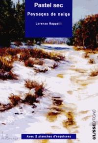Lorenzo Rappelli - Pastel sec - Paysages de neige.