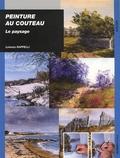 Lorenzo Rappelli - Peinture au couteau - Le paysage.