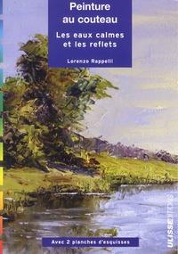 Lorenzo Rappelli - Peinture au couteau - Les eaux calmes et les reflets.