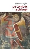 Lorenzo Scupoli - Le combat spirituel.