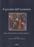 Lorenzo Tanzini - Il governo dell'economia - Italia e Penisola Iberica nel basso Medioevo.