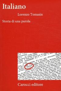 Lorenzo Tomasin - Italiano - Storia di una parola.