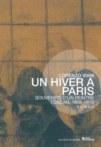 Lorenzo Viani - Un hiver à Paris - Souvenirs d'un peintre toscan, 1908-1912.
