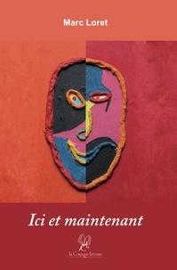 Loret Marc - Ici et maintenant.