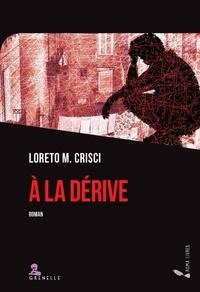 Loreto Crisci - A la dérive.