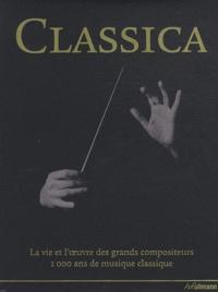 Loretta Barnard et Dorottya Fabian - Classica - La vie et l'oeuvre des grands compositeurs 1000 ans de musique classique.