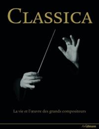 Classica - La vie et loeuvre des grands compositeurs, 1000 ans de musique classique.pdf