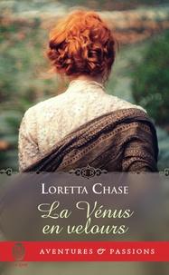 Loretta Chase - La Vénus en velours.