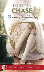 Loretta Chase - Le prince des débauchés.