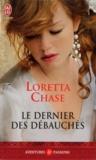 Loretta Chase - Les débauchés  : Le dernier des débauchés.