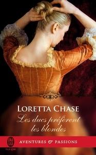 Loretta Chase - Les ducs préfèrent les blondes.