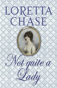 Loretta Chase - Not Quite A Lady - Number 4 in series.