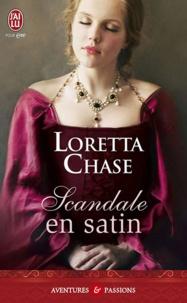 Loretta Chase - Scandale en satin.