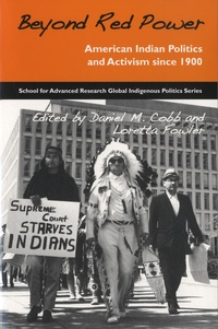 Loretta Fowler - Beyond Red Power: American Indian Politics and Activism Since 1900.