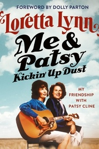 Loretta Lynn et Dolly Parton - Me & Patsy Kickin' Up Dust - My Friendship with Patsy Cline.