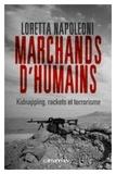 Loretta Napoleoni - Marchands d'humains.
